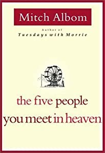 Mitch Albom: The Five People You Meet in Heaven (Hardcover); 2003 Edition