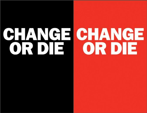 Change or Die: The Three Keys to Change at Work and in Life ebook