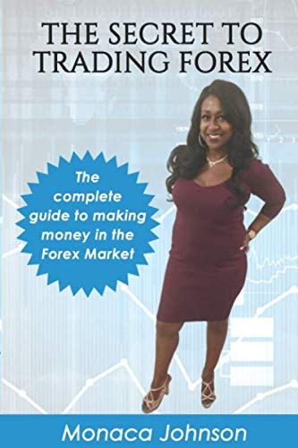 """41a50AY5jPL - The Secret to Trading Forex: """"Learn how You Can Boost Your Finances in The Forex Market"""""""
