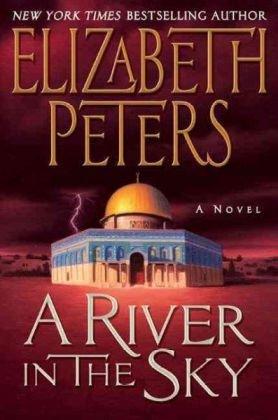 Read Online A River in the Sky: A Novel (Amelia Peabody Mysteries) pdf epub