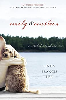Emily & Einstein: A Novel of Second Chances by [Lee, Linda Francis]