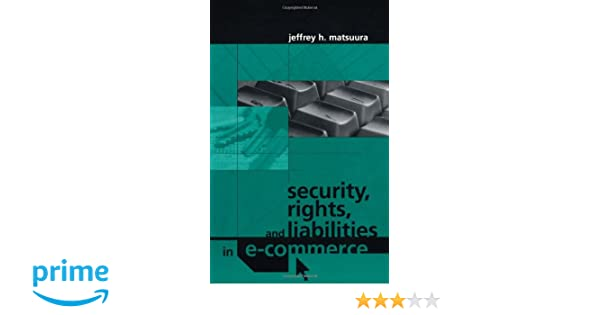Security, Rights, & Liabilities in E-Commerce (Artech House Computer Security Series)