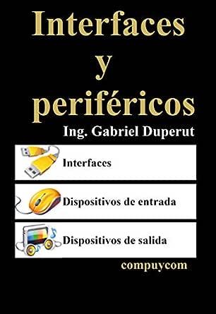 Interfaces y periféricos eBook: Duperut, Gabriel: Amazon.es ...