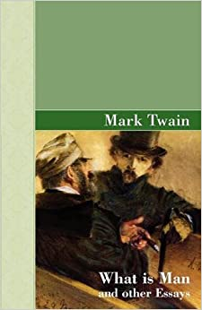 what is man and other essays mark twain  what is man and other essays