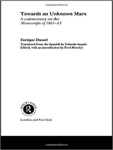Book Towards An Unknown Marx: A Commentary on the Manuscripts of 1861-63 (Routledge Studies in the History of Economics)
