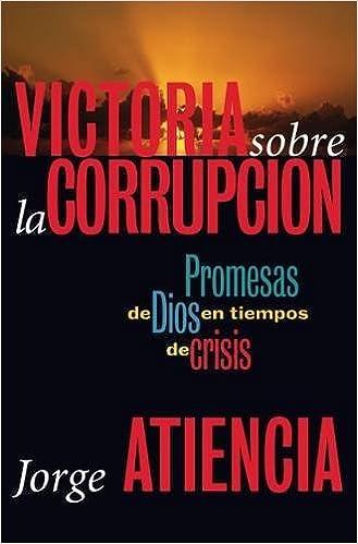 Victoria sobre la corrupción (Spanish Edition): Jorge ...