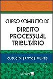 Curso completo de Direito Processual Tributário - 3ª edição de 2019