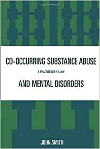 Addiction and Co-occurring psychiatric disorders Academic Essay