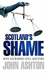 Scotland's Shame: Why Lockerbie Matters