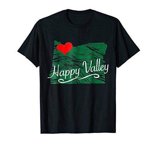 Happy Valley Oregon Tshirt OR Gift - Men's Women's Kid's Tee