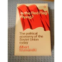 Is the Red Flag Still Flying: The Political Economy of the Soviet Union