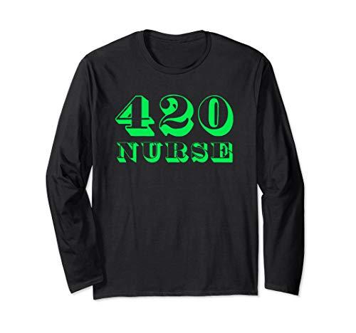 420 Nurse long sleeve shirt - Medical Marijuana Weed Tshirt