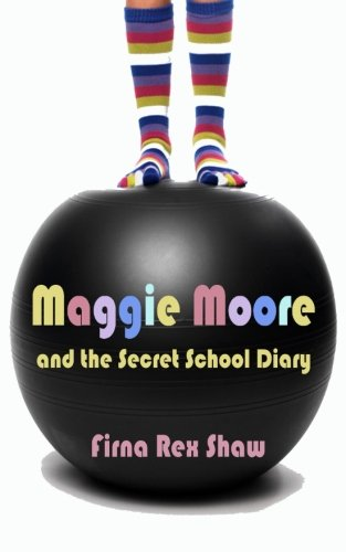 Maggie Moore and the Private School Diary: (a children's book for ages 8, 9, 10, 11, 12)