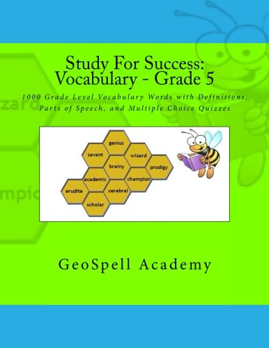 Study For Success: Vocabulary - Grade 5: 1000 Grade Level Vocabulary Words with Definitions, Parts of Speech, and Multiple Choice Quizzes