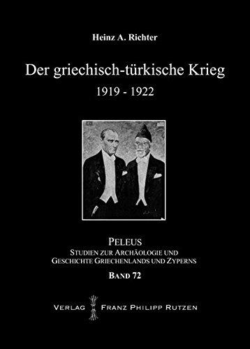 der-griechisch-trkische-krieg-1919-1922-peleus-band-72