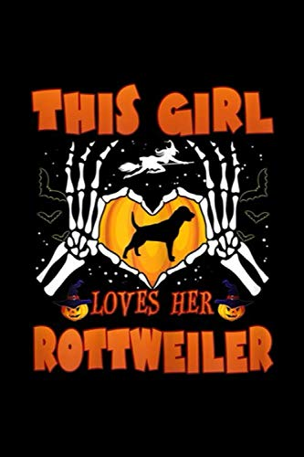 Rotten Halloween Teeth (This Girl Loves Her Rottweiler: Womens This Girl Loves Her Rottweiler Dog Halloween Costume Journal/Notebook Blank Lined Ruled 6x9 100)