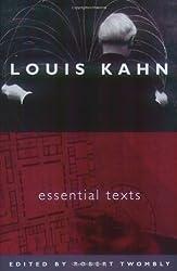 Louis Kahn - Essentials Texts