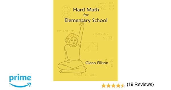 Hard Math for Elementary School: Glenn Ellison: 9781489507174 ...