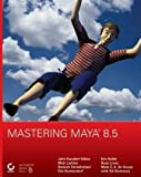 Mastering Maya 8. 5, John Kundert-Gibbs and Dariush Derakhshani, 0470128453