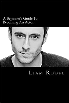 A Beginners Guide To Becoming An Actor: A Ladder To Success: Volume 1 (Acting)