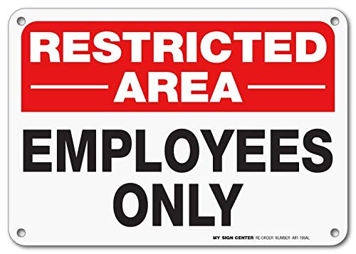 (Restricted Area Employees Only No Trespassing Sign by My Sign Center - Rust Free, UV Coated and Weatherproof .040 Aluminum - Rounded Corners and Pre-Drilled Holes - 7