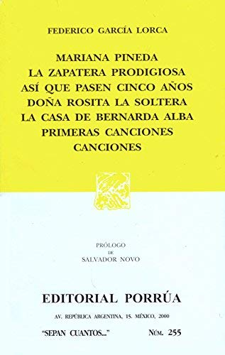 Mariana Pineda. La zapatera prodigiosa. Asi que pasen cinco anos. La casa de Bernarda Alba. Primeras cancioines (Spanish