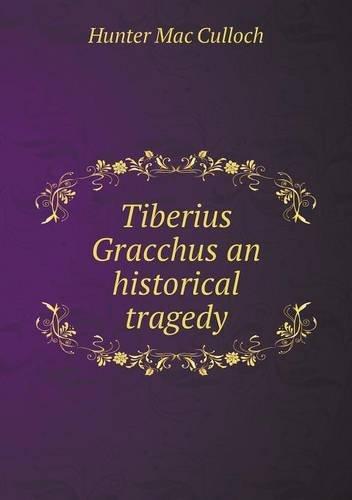 Download Tiberius Gracchus an historical tragedy pdf epub