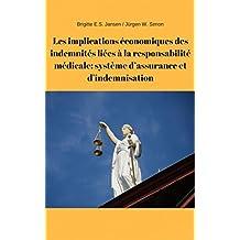 Les implications économiques des indemnités liées à la responsabilité médicale: système d'assurance et d'indemnisation (French Edition)
