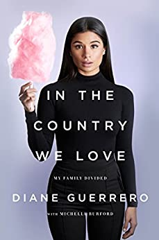 In the Country We Love: My Family Divided by [Guerrero, Diane]