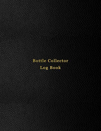 Bottle Collector Log Book: Old glass bottle collection inventory list for record keeping and tracking of old bottles | Logbook for historical, rare, ... | Professional Black cover design