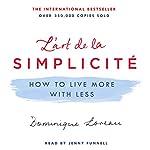 L'art de la Simplicité: How to Live More with Less   Dominique Loreau