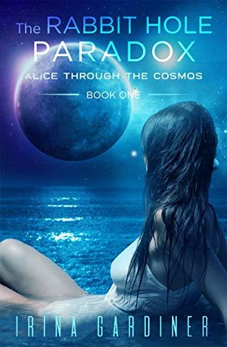 The Rabbit Hole Paradox: A Reverse Harem Sci-Fi Adventure (Alice Through the Cosmos Book 1)