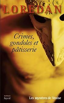 Les mysteres de Venise, tome 4 : Crimes, gondoles et patisseries par Lenormand