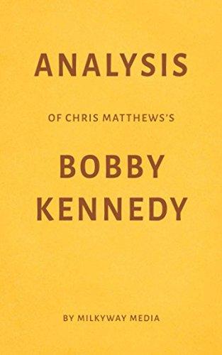 Analysis Of Chris Matthews S Bobby Kennedy By Milkyway Media