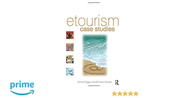 Etourism case studies management and marketing issues in etourism etourism case studies management and marketing issues in etourism roman egger dimitrios buhalis 9780750686679 amazon books fandeluxe Images