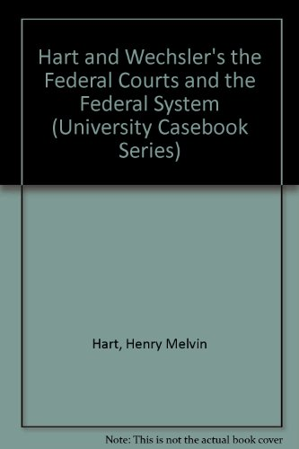 Hart and Wechsler's The Federal Courts and the Federal System, Third Edition