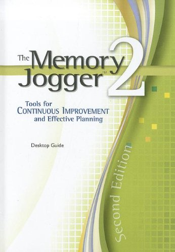 The Memory Jogger 2: A Desktop Guide of Management and Planning Tools for Continuous Improvement and Effective Planning