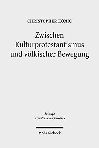 Zwischen Kulturprotestantismus Und Volkischer Bewegung: Arthur Bonus (1864-1941) ALS Religioser Schriftsteller Im Wilhelminischen Kaiserreich