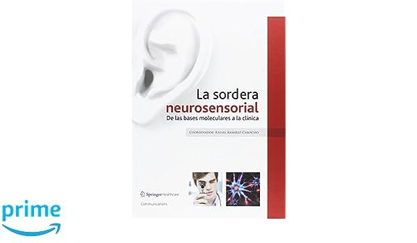 La sordera neurosensorial: De las bases moleculares a la clínica: Amazon.es: Carmen Amorim-Gaudencio, Margarita Bartolomé Benito, Estperanza Bas Infante, ...