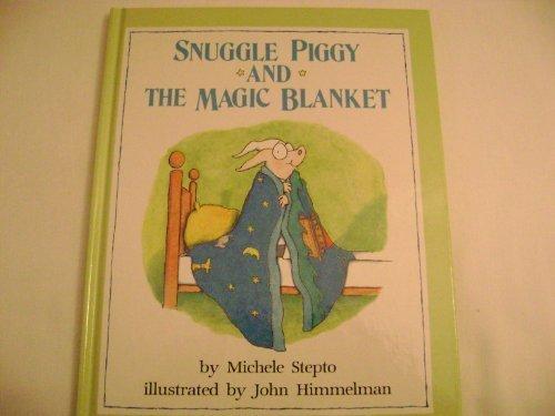 Snuggle Piggy and the Magic Blanket