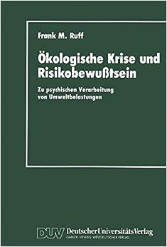 Book Ökologische Krise und Risikobewußtsein: Zu psychischen Verarbeitung von Umweltbelastungen