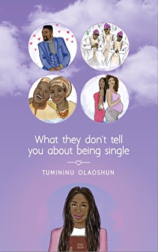 What they don't tell you about being single (English Edition)