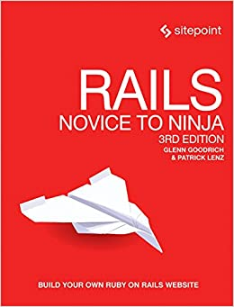 Rails: Novice to Ninja: Build Your Own Ruby on Rails Website ...