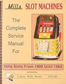 Mills Slot Machines: The complete Service Manual 1906-1969