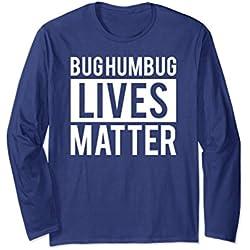 Unisex Bug Humbug Lives Matter Pun Anti Xmas Hate Long Sleeve Shirt 2XL Navy