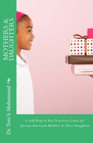 Search : Mothers  &  Daughters: A Self-Help & Best Practices Guide for African American Mothers and Their Daughters