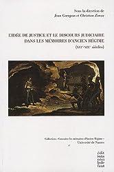 L'idée de justice et le discours judiciaire dans les mémoires d'Ancien régime (XVIe-XIXe siècles)