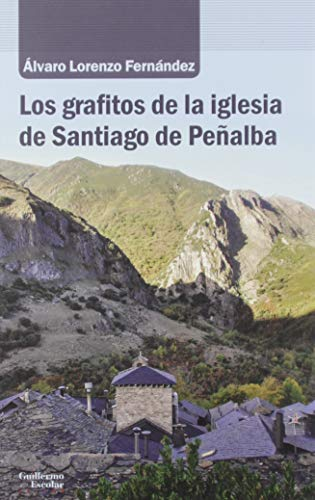 Los grafitos de la iglesia de Santiago de Peñalba (Análisis y crítica) por Álvaro Lorenzo Fernández