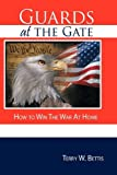 Guards at the Gate, Terry W. Bettis, 1438986084