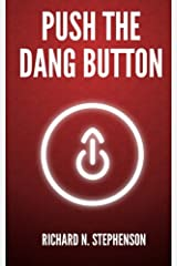 Push The Dang Button: Overcome The Fear of Starting, Get Things Done, & Value Your Productivity Paperback
